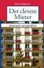 Der clevere Mieter: Mietrecht verständlich. 60 Fall- und Rechtsgeschichten aus der Praxis Cover Image