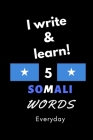 Notebook: I write and learn! 5 Somali words everyday, 6
