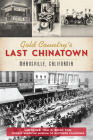 Gold Country's Last Chinatown: Marysville, California Cover Image