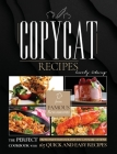 Copycat Recipes: The Perfect Cookbook with 129 Quick and Easy Recipes from Famous Restaurants You Can Make at Home Cover Image