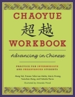 Chaoyue Workbook: Advancing in Chinese: Practice for Intermediate and Preadvanced Students [With CD (Audio)] Cover Image