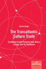 The Transatlantic Culture Trade: Caribbean Creole Proverbs from Africa, Europe, and the Caribbean (International Folkloristics #14) Cover Image
