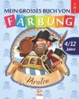 Mein grosses buch von Färbung - piraten: Malbuch für Kinder von 4 bis 12 Jahren - 50 Zeichnungen - 2 Bücher in 1 Cover Image