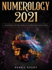 Numerology 2021: Your Destiny Decoded: Personal Numerology For Beginners Cover Image