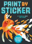 Paint by Sticker: Create 12 Masterpieces One Sticker at a Time! Cover Image
