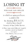 Losing It: In which an Aging Professor laments his shrinking Brain... Cover Image