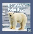 If I Were a Polar Bear Cover Image