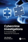 Cybercrime Investigations: A Comprehensive Resource for Everyone Cover Image