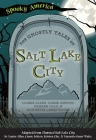 The Ghostly Tales of Salt Lake City Cover Image