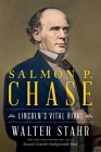 Salmon P. Chase: Lincoln's Vital Rival Cover Image