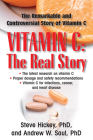 Vitamin C: The Real Story: The Remarkable and Controversial Healing Factor Cover Image
