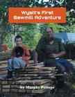 Wyatt's First Sawmill Adventure Cover Image