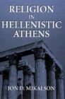 Religion in Hellenistic Athens (Hellenistic Culture and Society #29) Cover Image