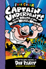 Captain Underpants and the Wrath of the Wicked Wedgie Woman: Color Edition (Captain Underpants #5): Color Edition Cover Image