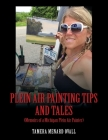 Plein Air Painting Tips and Tales: (Memoirs of a Michigan Plein AIr Painter) Cover Image