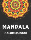 Mandala Coloring Book: 54 Mandalas Coloring Book for Adults Relaxation Cover Image