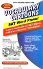Vocabulary Cartoons, SAT Word Power: Learn Hundreds of SAT Words Fast with Easy Memory Techniques Cover Image