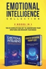 Emotional Intelligence Collection 2-in-1 Bundle: Emotional Intelligence + Cognitive Behavioral Therapy (CBT) - The #1 Complete Box Set to Understand Y Cover Image