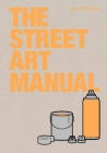The Street Art Manual Cover Image