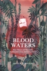 Blood Waters: War, Disease and Race in the Eighteenth-Century British Caribbean (Studies in Early Modern Cultural) Cover Image