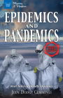 Epidemics and Pandemics: Real Tales of Deadly Diseases (Mystery and Mayhem) Cover Image