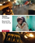 Stories of Change: Beyond the 'Arab Spring' Cover Image