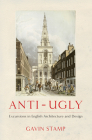 Anti-Ugly: Excursions in English Architecture and Design Cover Image