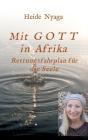 Mit Gott in Afrika: Rettungsfahrplan für die Seele Cover Image