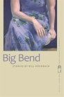 Big Bend: Stories (Flannery O'Connor Award for Short Fiction #30) Cover Image