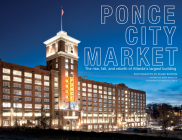 Ponce City Market: The Rise, Fall, and Rebirth of Atlanta's Largest Building Cover Image