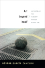 Art Beyond Itself: Anthropology for a Society Without a Story Line Cover Image