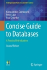 Concise Guide to Databases: A Practical Introduction (Undergraduate Topics in Computer Science) Cover Image
