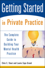 Getting Started in Private Practice: The Complete Guide to Building Your Mental Health Practice Cover Image
