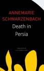 Death in Persia (The Seagull Library of German Literature) Cover Image