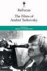 Refocus: The Films of Andrei Tarkovsky Cover Image