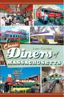 Classic Diners of Massachusetts (American Palate) Cover Image