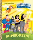 Super-Pets! (DC Super Friends) (Little Golden Book) Cover Image