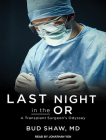 Last Night in the or: A Transplant Surgeon's Odyssey Cover Image