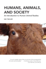 Humans, Animals, and Society: An Introduction to Human-Animal Studies Cover Image