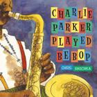 Charlie Parker Played Be Bop Cover Image