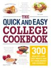 The Quick and Easy College Cookbook: 300 Healthy, Low-Cost Meals that Fit Your Budget and Schedule Cover Image