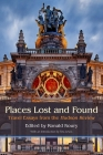 Places Lost and Found: Travel Essays from the Hudson Review Cover Image