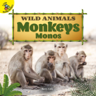 Monkeys: Monos (Wild Animals) Cover Image
