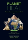 Planet Heal: What would you do to heal planet Earth? Cover Image