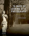 16 Ways of Looking at a Photograph: Contemporary Theories Cover Image