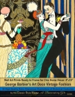 Wall Art Prints Ready to Frame for Chic Home Décor: 8''x10'': George Barbier's Art Deco Vintage Fashion, 30 High-Quality Retro Glamorous Illustrations Cover Image