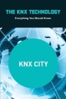 The KNX Technology: Everything You Should Know: Knx Systems Cover Image