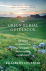The Green Burial Guidebook: Everything You Need to Plan an Affordable, Environmentally Friendly Burial Cover Image