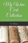 My Wine Cork Collection: Note all about your Wine Stopper collecting Cover Image