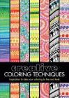 Creative Coloring Techniques: Inspiration to Take Your Coloring to the Next Level Cover Image